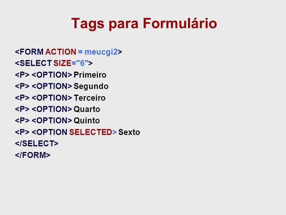 Tags para Formulário <FORM ACTION = meucgi2>