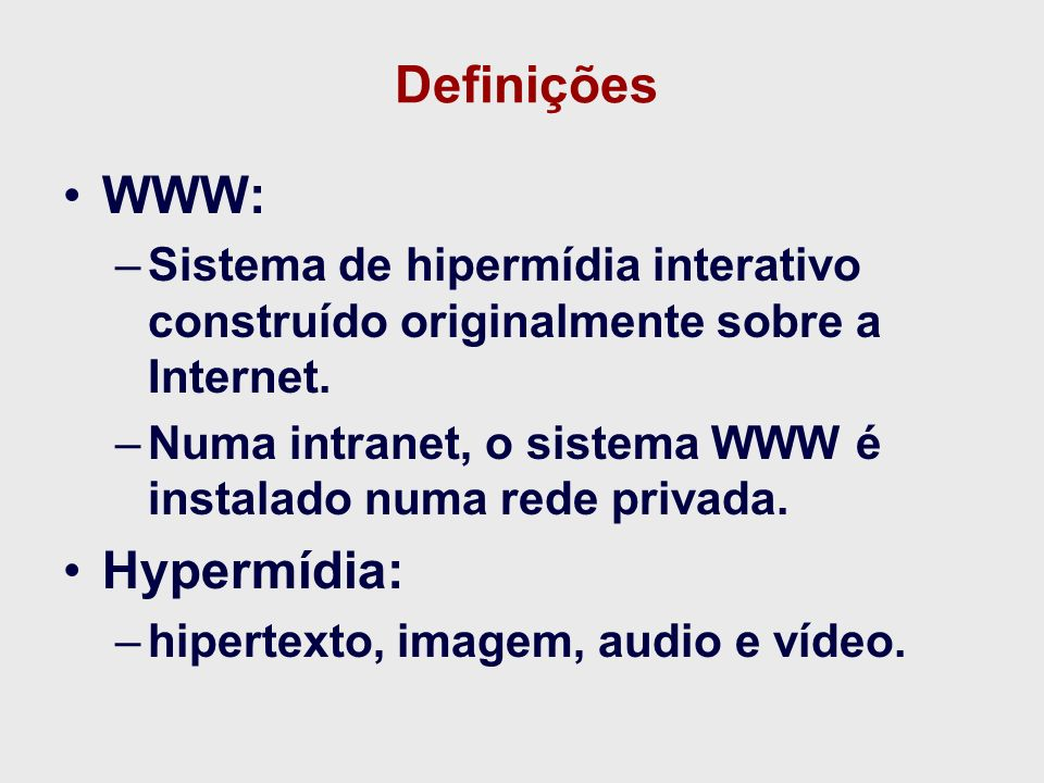Definições WWW: Hypermídia: