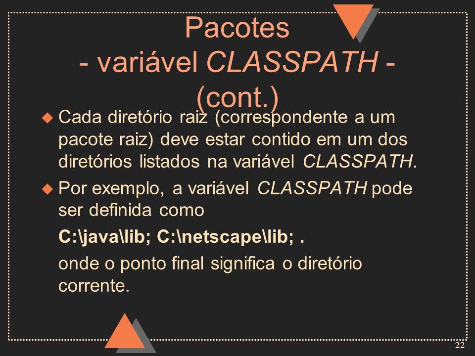 Pacotes - variável CLASSPATH - (cont.)