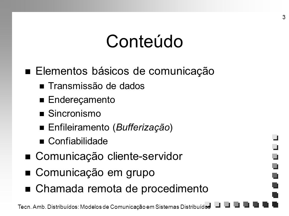 Conteúdo Elementos básicos de comunicação Comunicação cliente-servidor