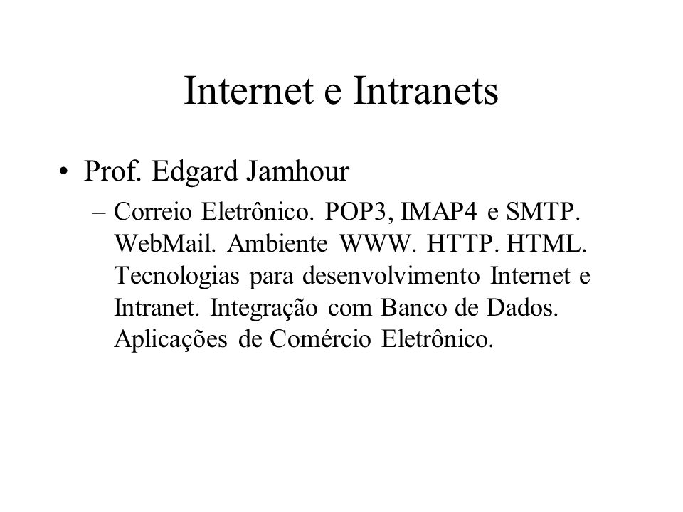 Internet e Intranets Prof. Edgard Jamhour
