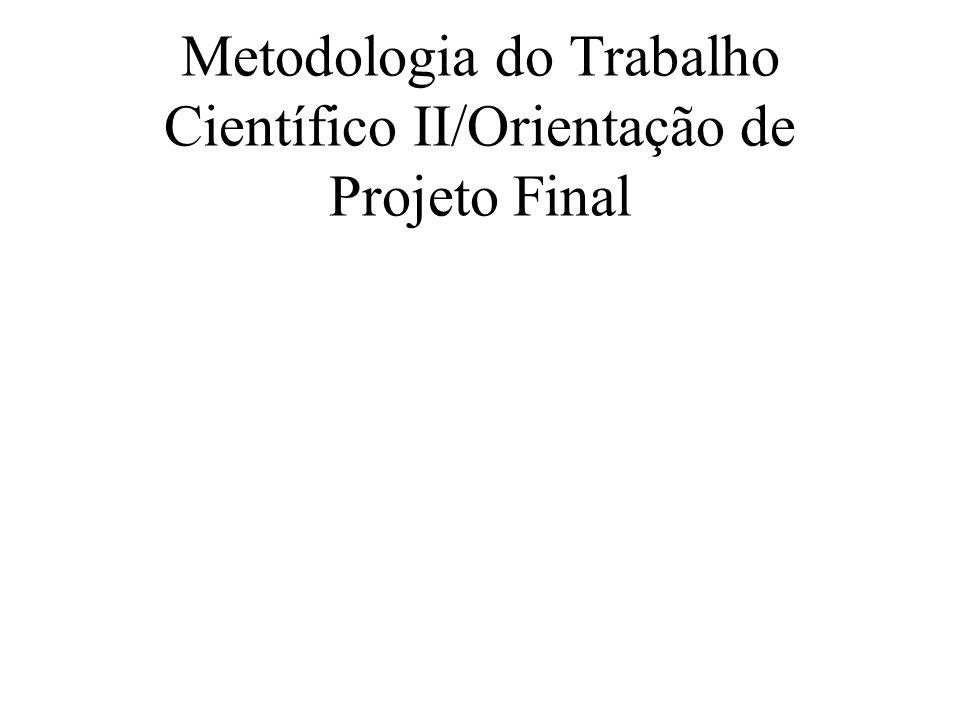Metodologia do Trabalho Científico II/Orientação de Projeto Final
