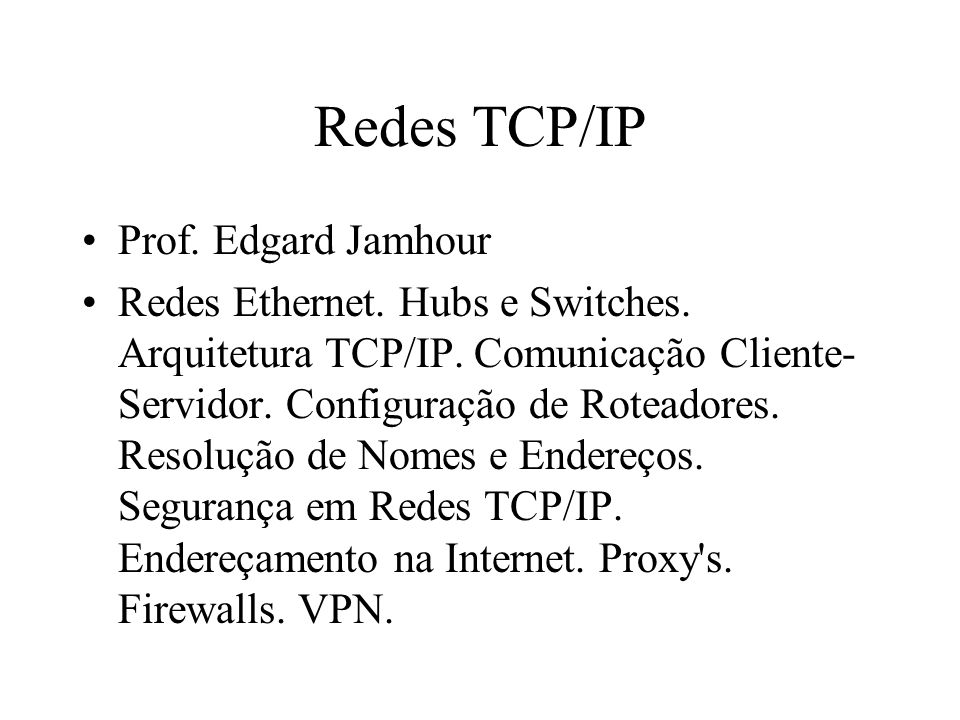 Redes TCP/IP Prof. Edgard Jamhour
