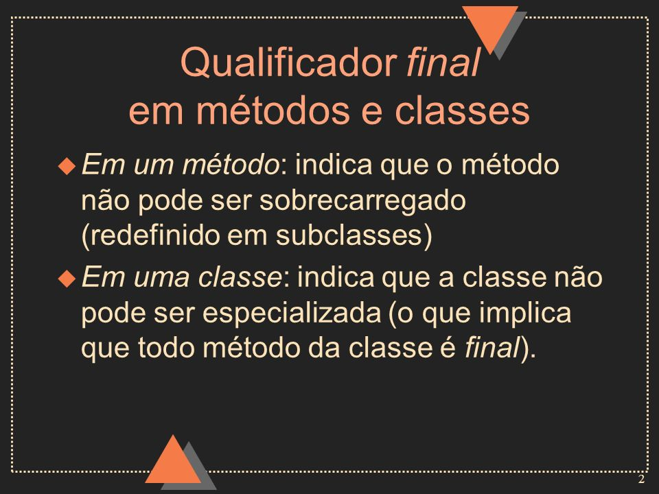 Qualificador final em métodos e classes