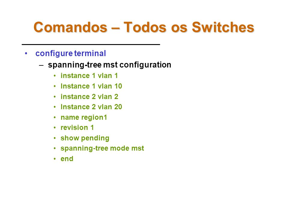 Comandos – Todos os Switches