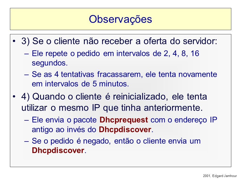 Observações 3) Se o cliente não receber a oferta do servidor: