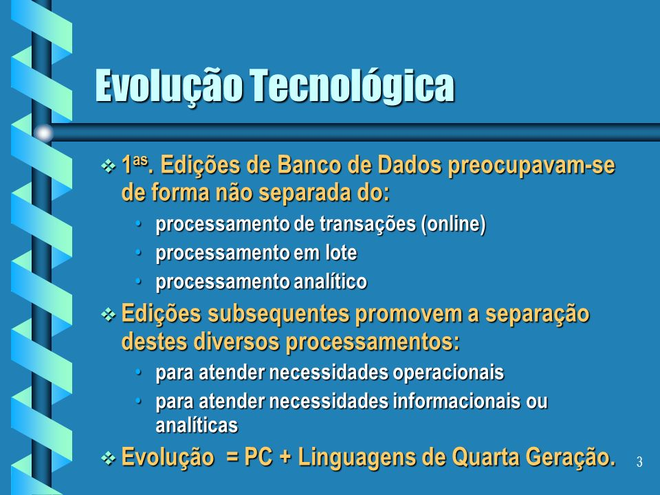 Evolução Tecnológica1as. Edições de Banco de Dados preocupavam-se de forma não separada do: processamento de transações (online)