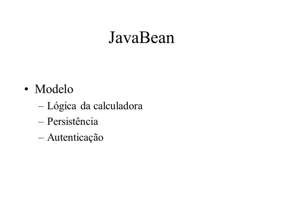 JavaBean Modelo Lógica da calculadora Persistência Autenticação