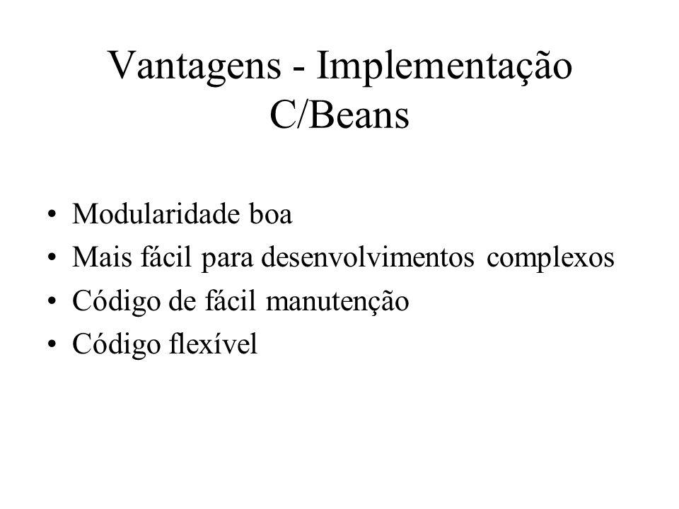 Vantagens - Implementação C/Beans