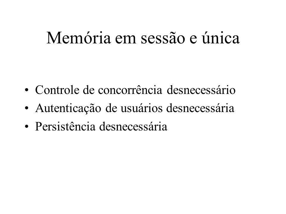 Memória em sessão e única