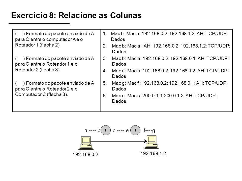 Exercício 8: Relacione as Colunas