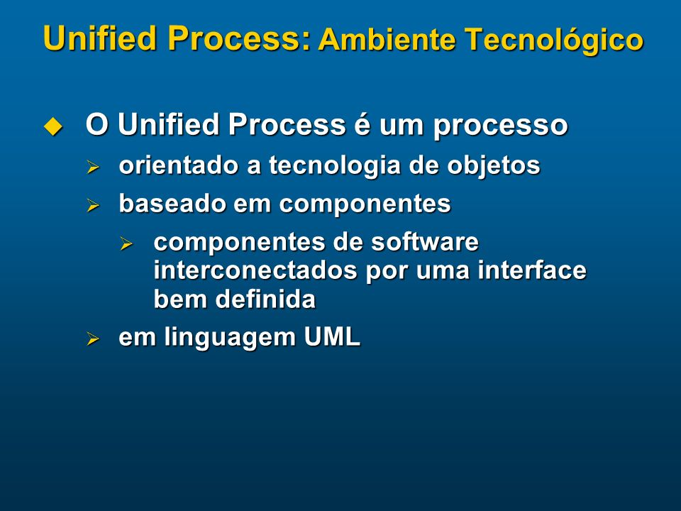 Unified Process: Ambiente Tecnológico