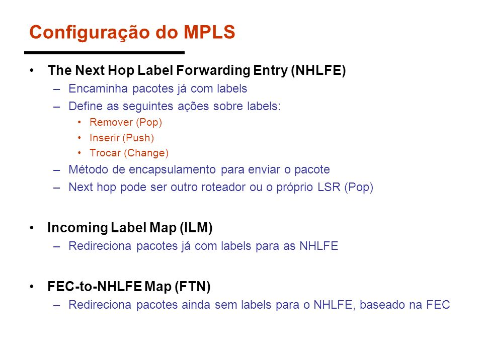 Configuração do MPLS The Next Hop Label Forwarding Entry (NHLFE)