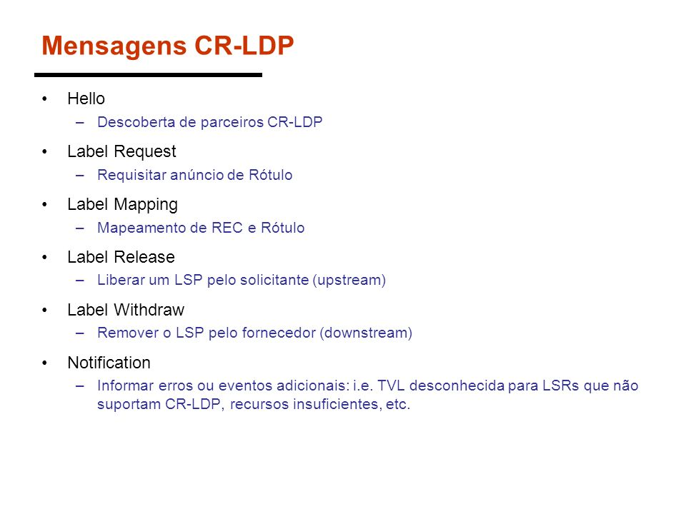 Mensagens CR-LDP Hello Label Request Label Mapping Label Release