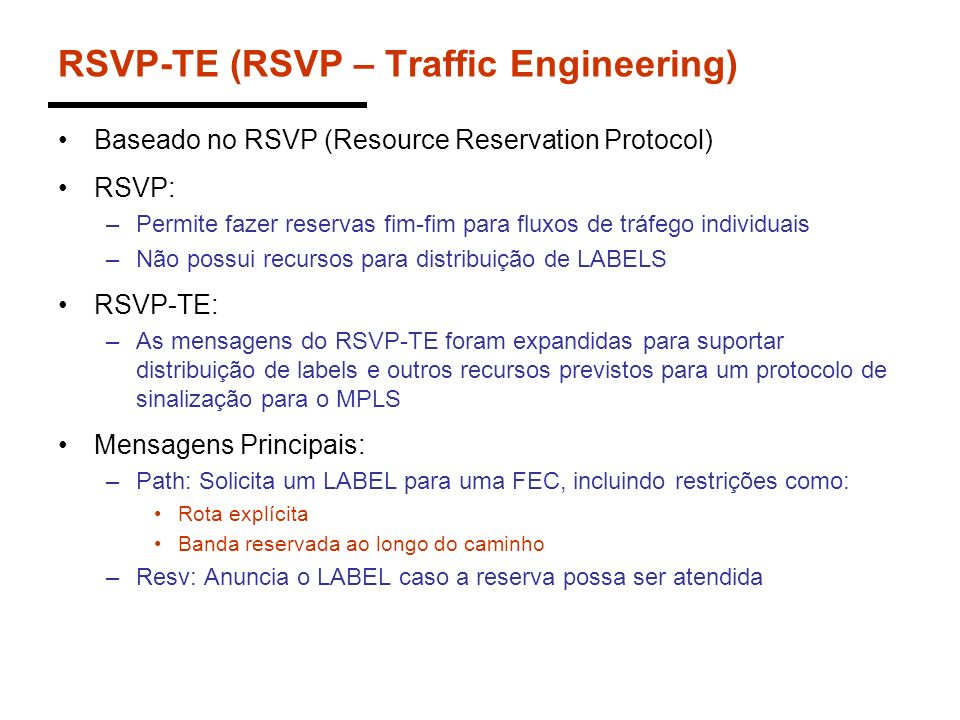 RSVP-TE (RSVP – Traffic Engineering)