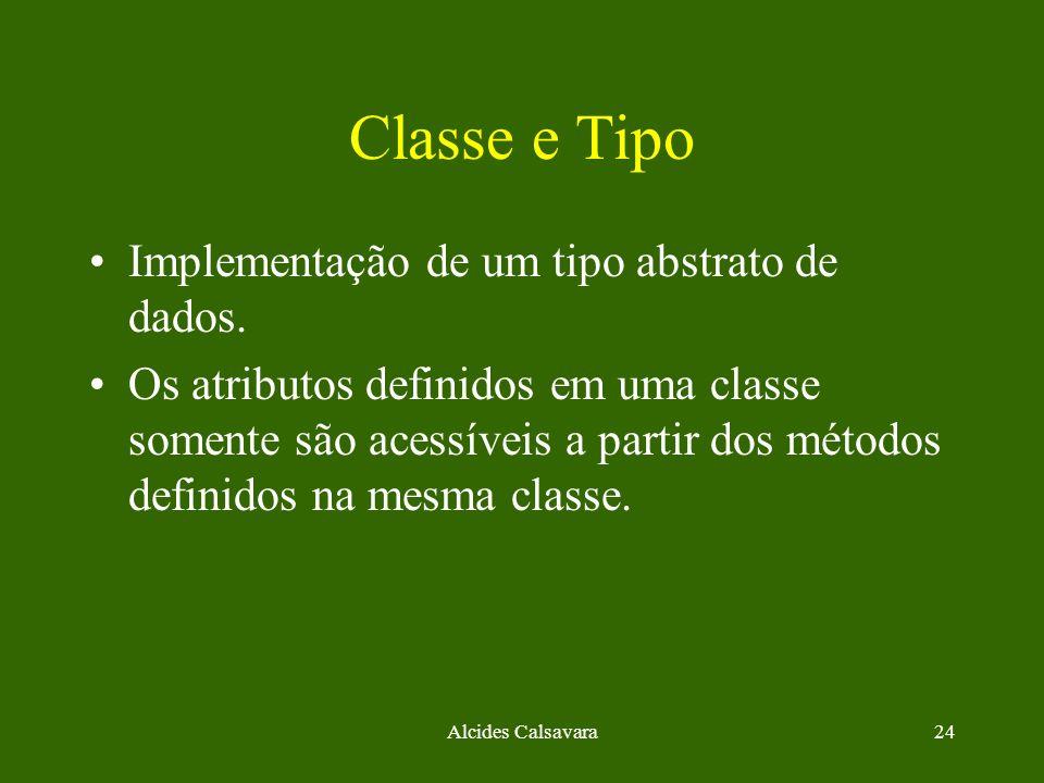 Classe e Tipo Implementação de um tipo abstrato de dados.