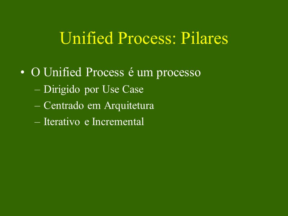Unified Process: Pilares