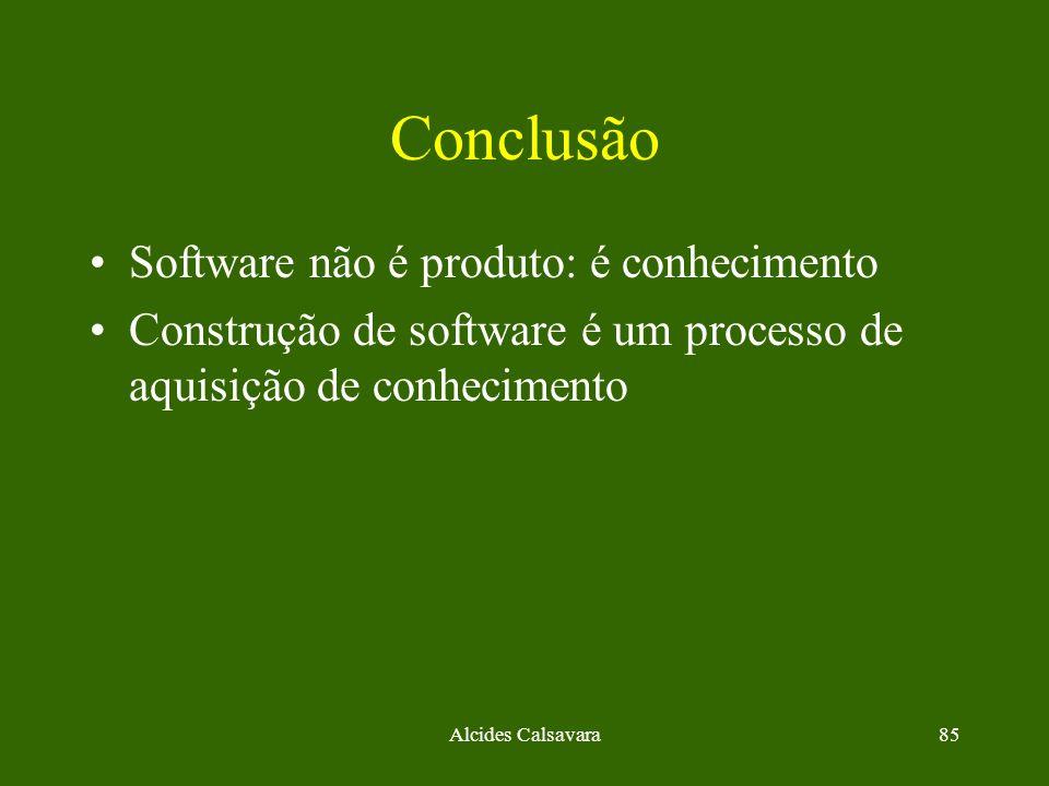 Conclusão Software não é produto: é conhecimento