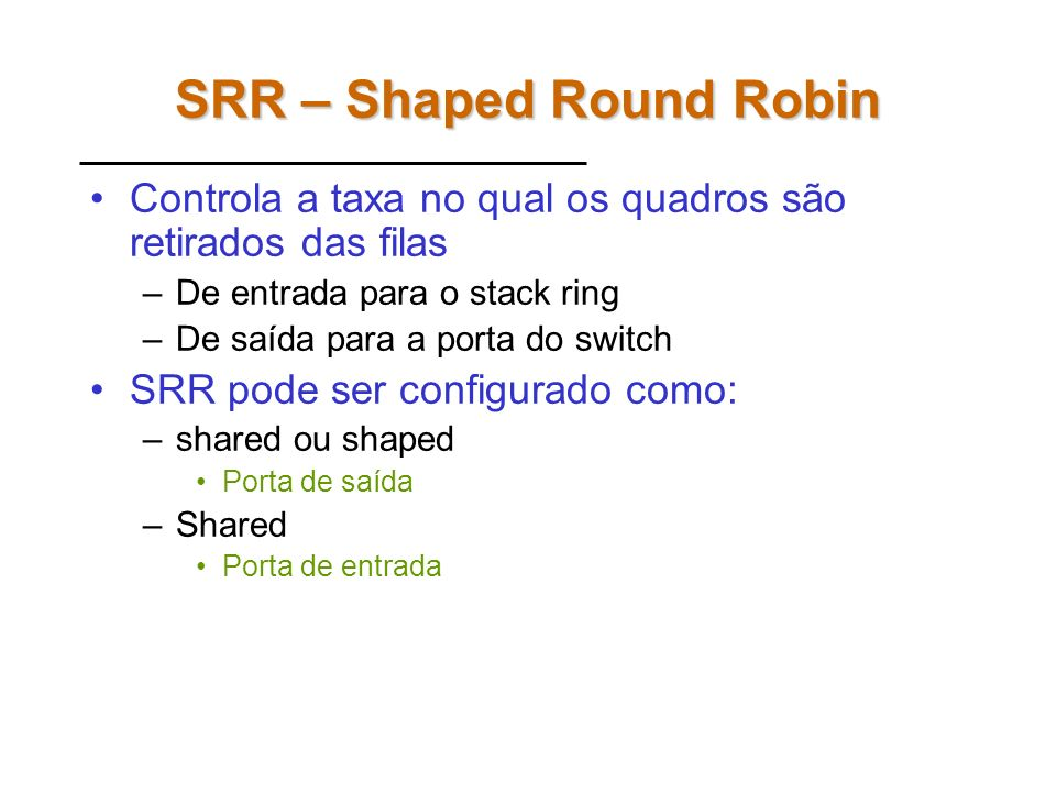 SRR – Shaped Round Robin