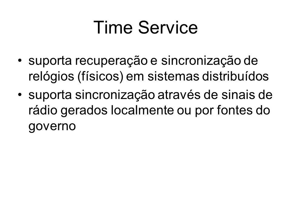 Time Service suporta recuperação e sincronização de relógios (físicos) em sistemas distribuídos.