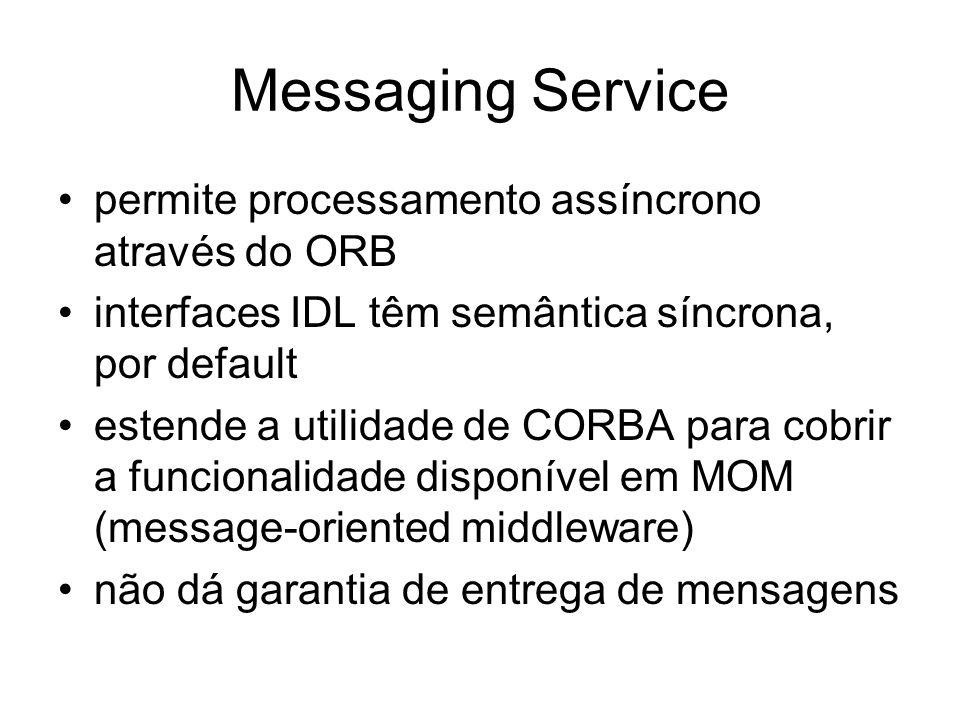 Messaging Service permite processamento assíncrono através do ORB