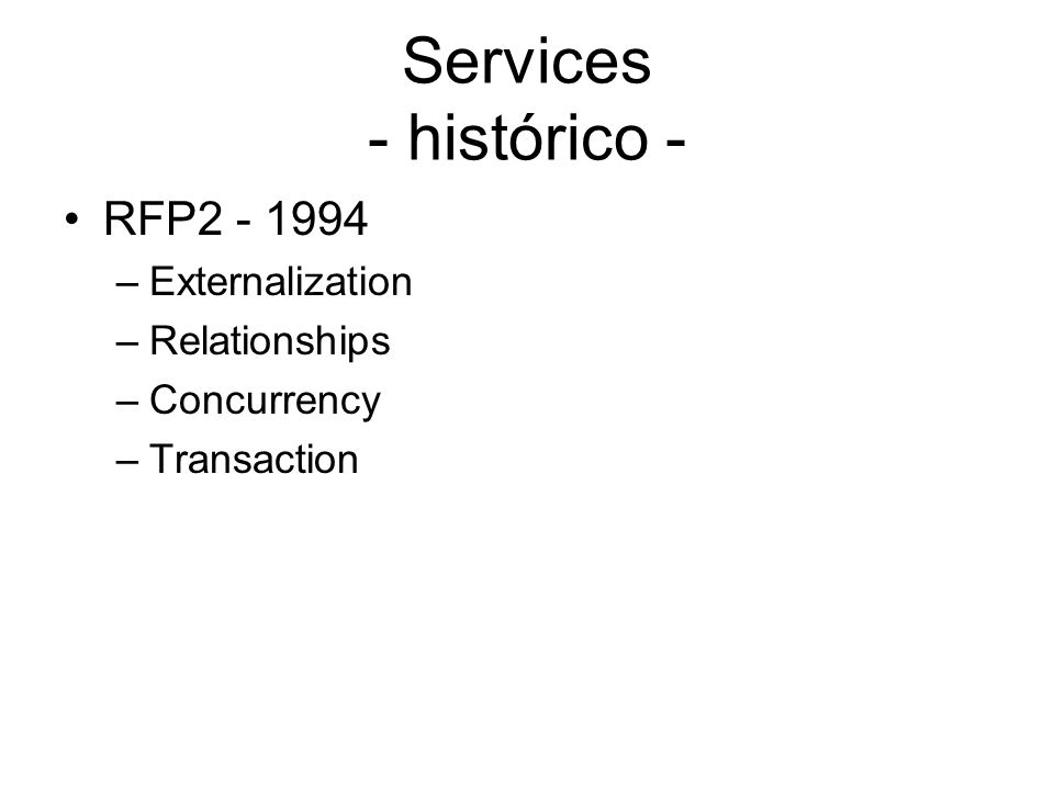 Services - histórico - RFP2 - 1994 Externalization Relationships