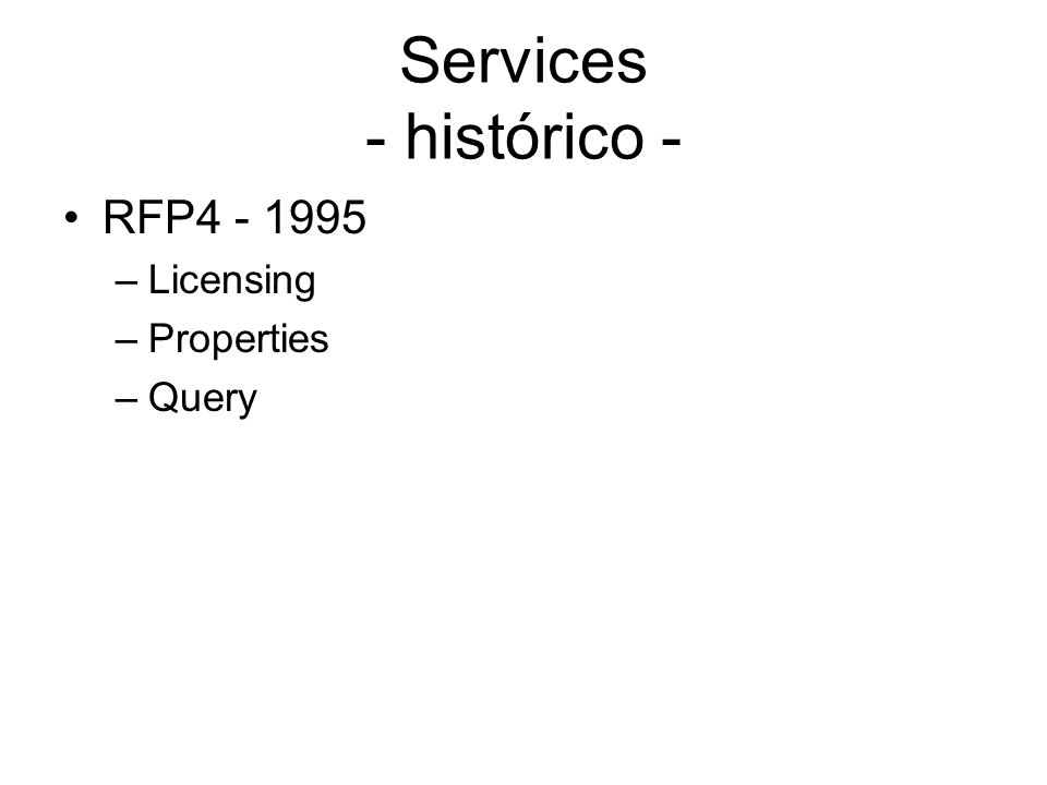 Services - histórico - RFP4 - 1995 Licensing Properties Query