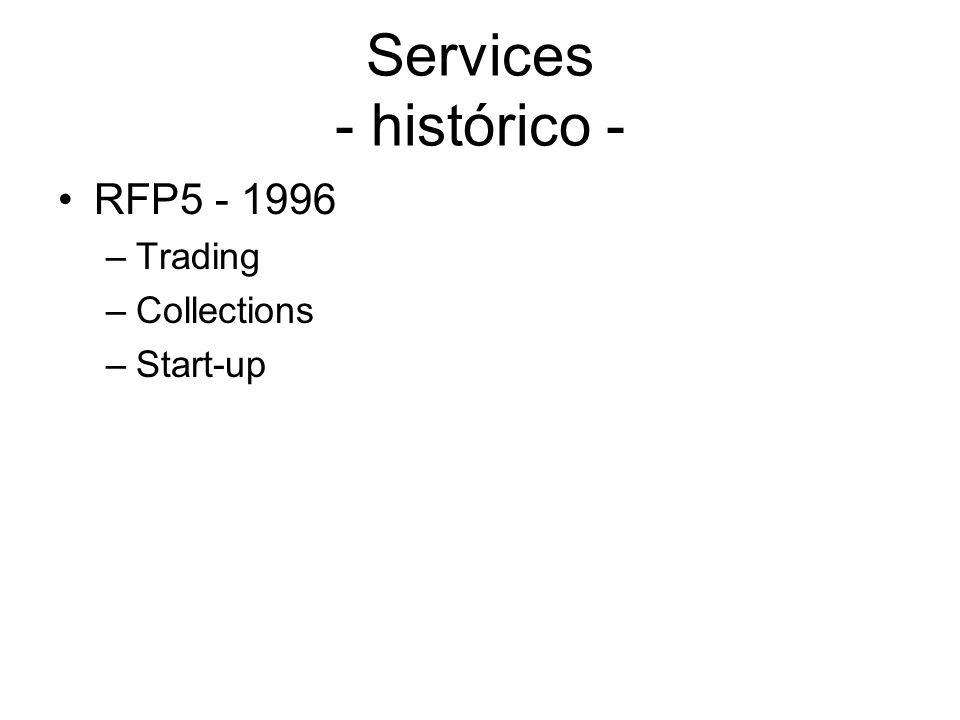 Services - histórico - RFP5 - 1996 Trading Collections Start-up