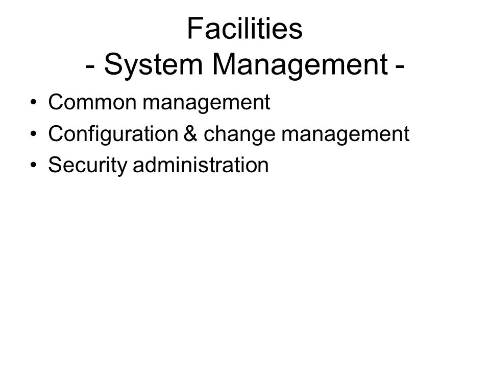 Facilities - System Management -
