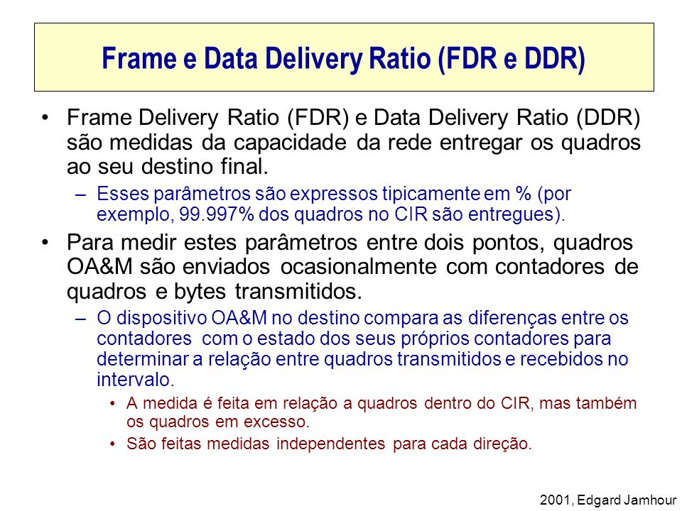 Frame e Data Delivery Ratio (FDR e DDR)