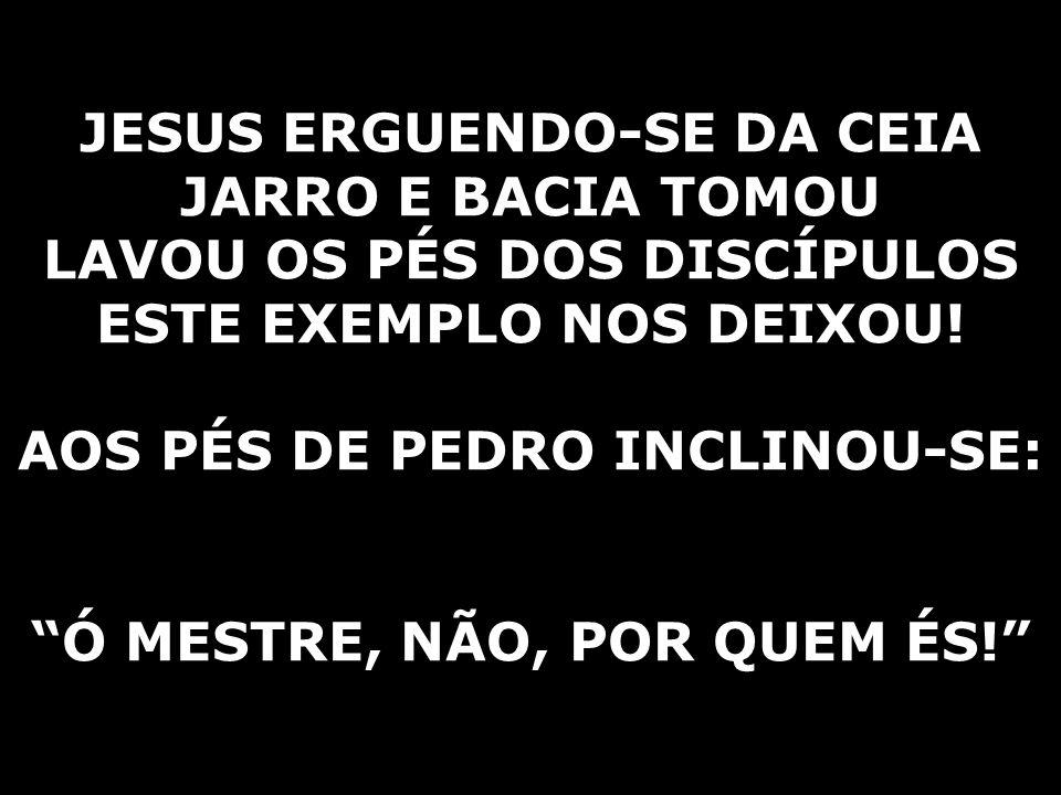JESUS ERGUENDO-SE DA CEIA JARRO E BACIA TOMOU
