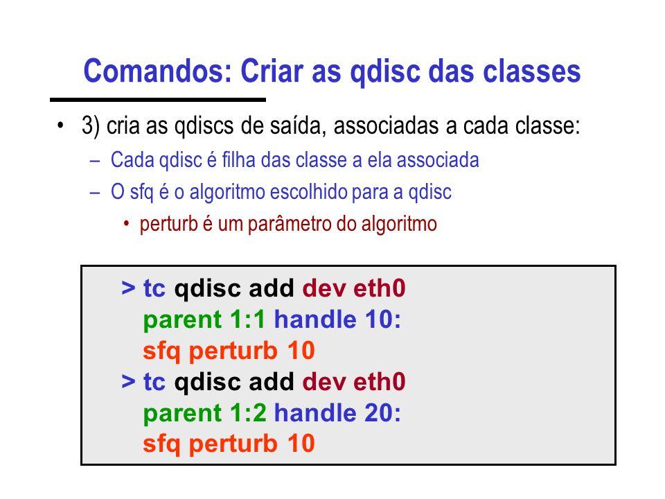 Comandos: Criar as qdisc das classes