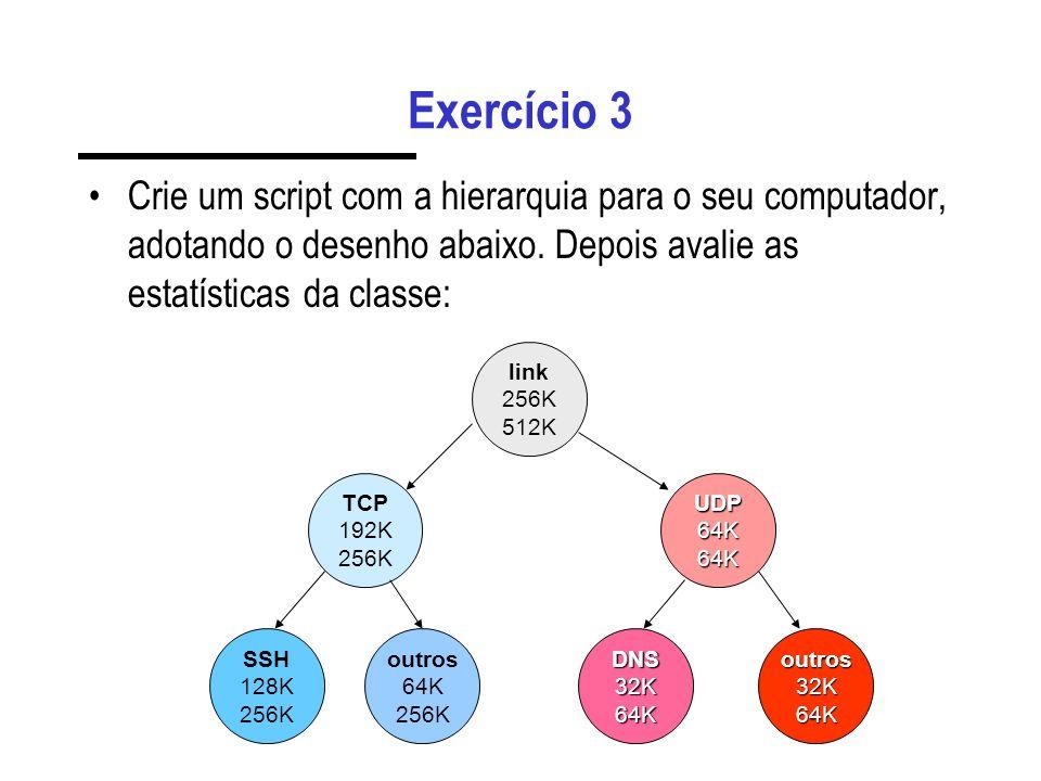 Exercício 3 Crie um script com a hierarquia para o seu computador, adotando o desenho abaixo. Depois avalie as estatísticas da classe: