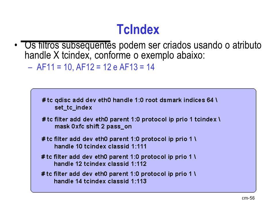 TcIndex Os filtros subseqüentes podem ser criados usando o atributo handle X tcindex, conforme o exemplo abaixo: