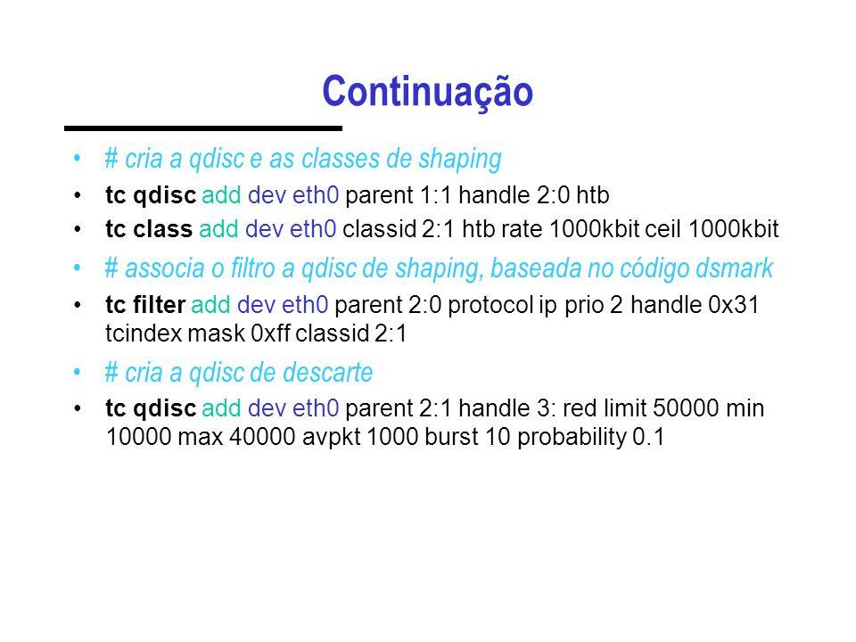 Continuação # cria a qdisc e as classes de shaping