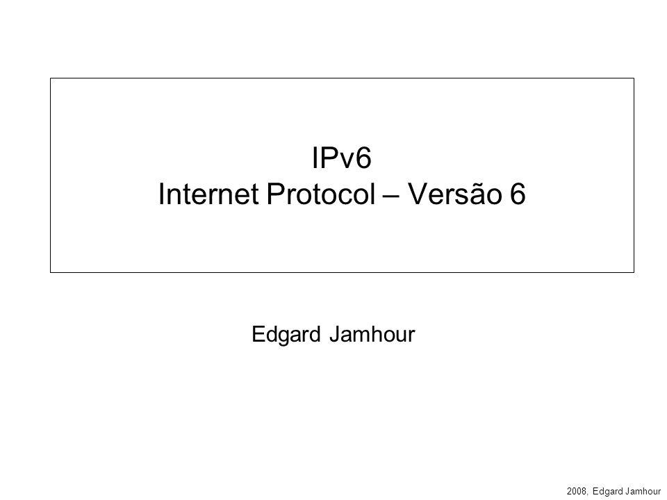 IPv6 Internet Protocol – Versão 6