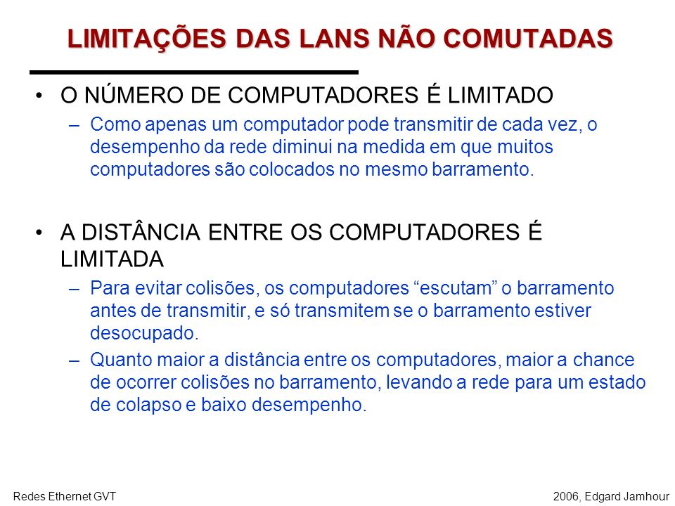 LIMITAÇÕES DAS LANS NÃO COMUTADAS