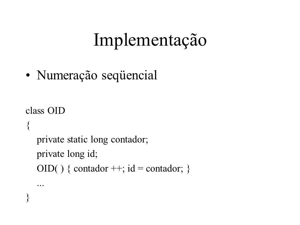 Implementação Numeração seqüencial class OID {