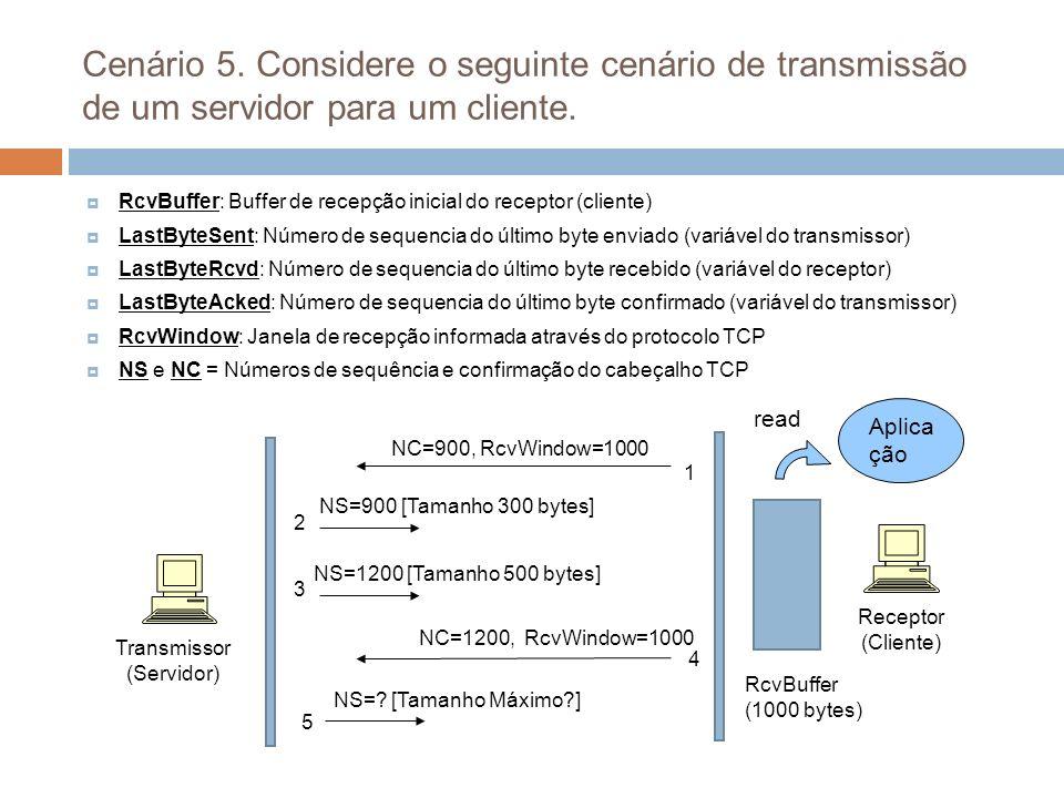 Cenário 5. Considere o seguinte cenário de transmissão de um servidor para um cliente.