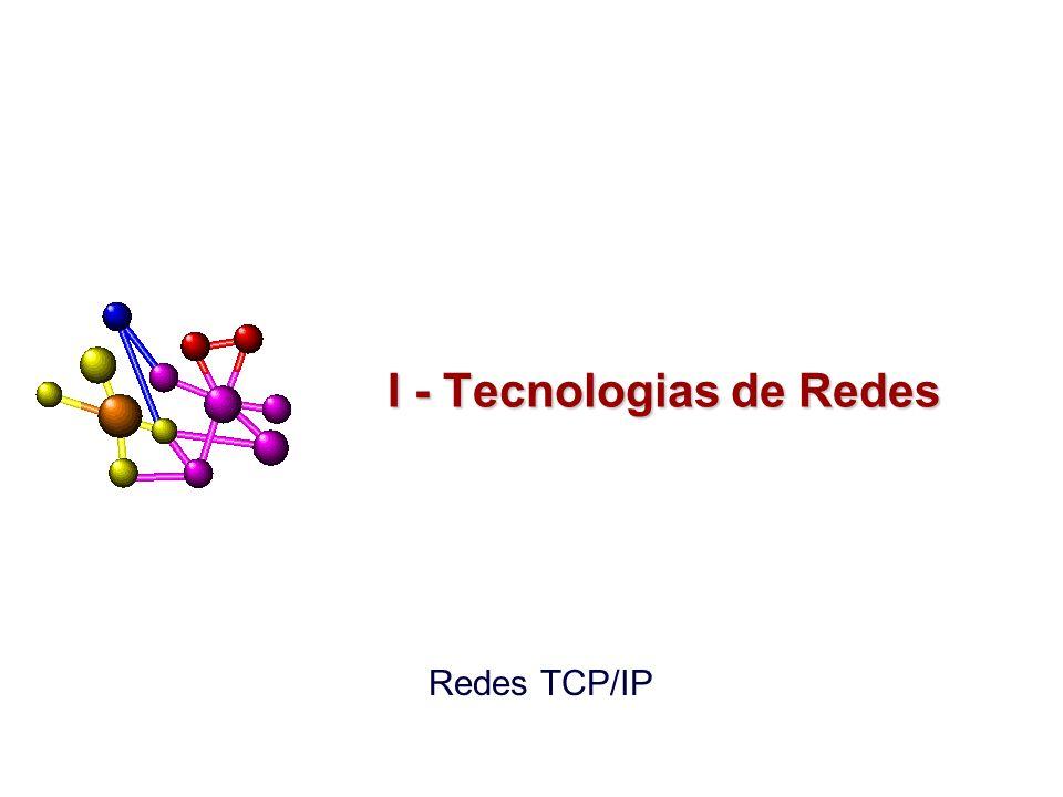 I - Tecnologias de Redes