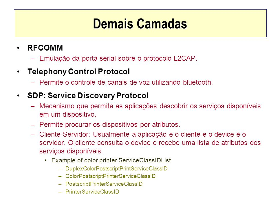 Demais Camadas RFCOMM Telephony Control Protocol