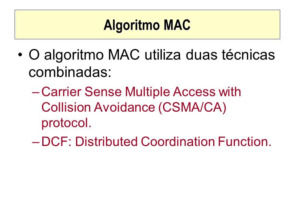 O algoritmo MAC utiliza duas técnicas combinadas: