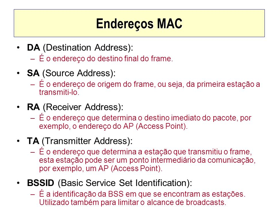 Endereços MAC DA (Destination Address): SA (Source Address):