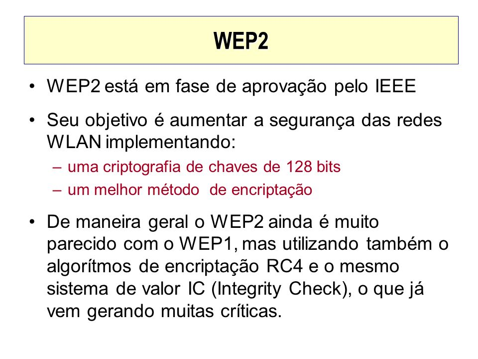 WEP2 WEP2 está em fase de aprovação pelo IEEE