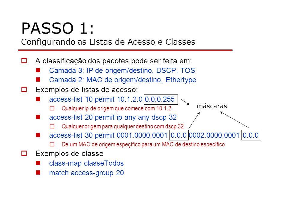 PASSO 1: Configurando as Listas de Acesso e Classes