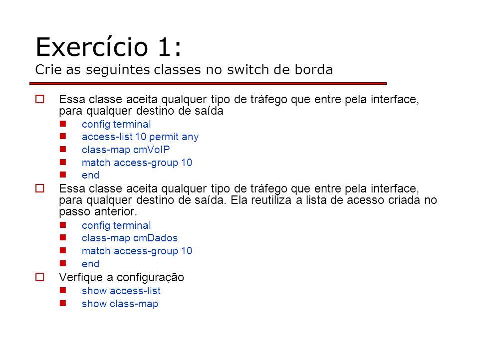 Exercício 1: Crie as seguintes classes no switch de borda