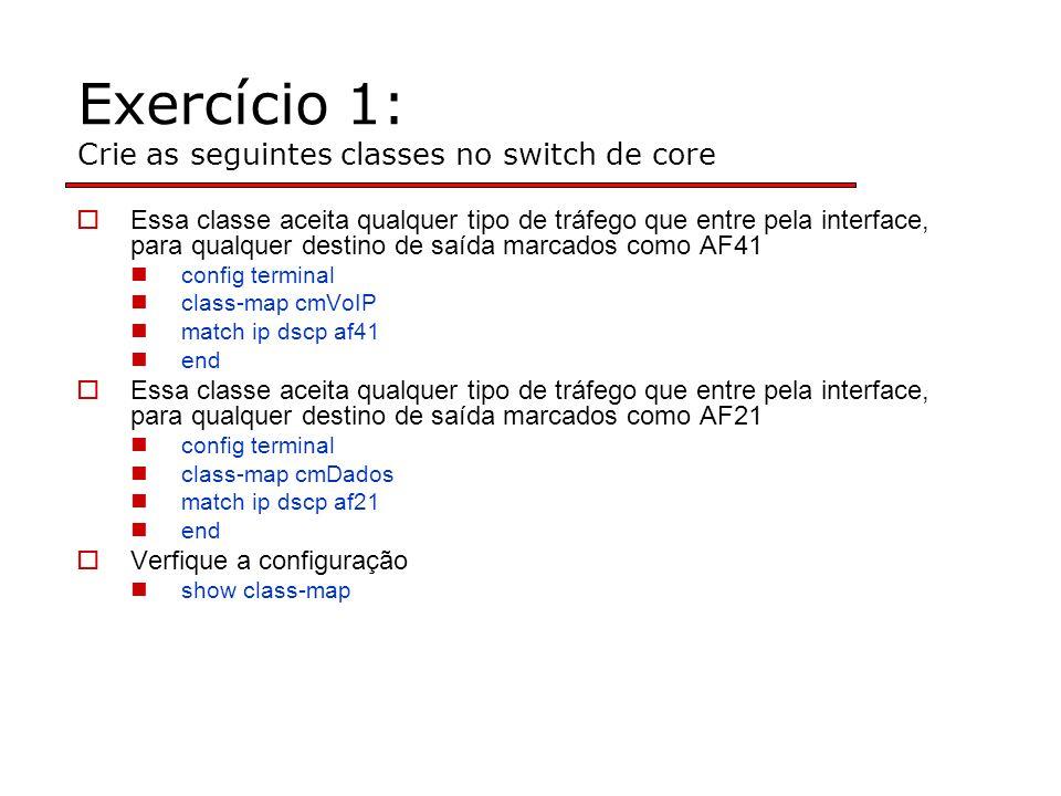 Exercício 1: Crie as seguintes classes no switch de core