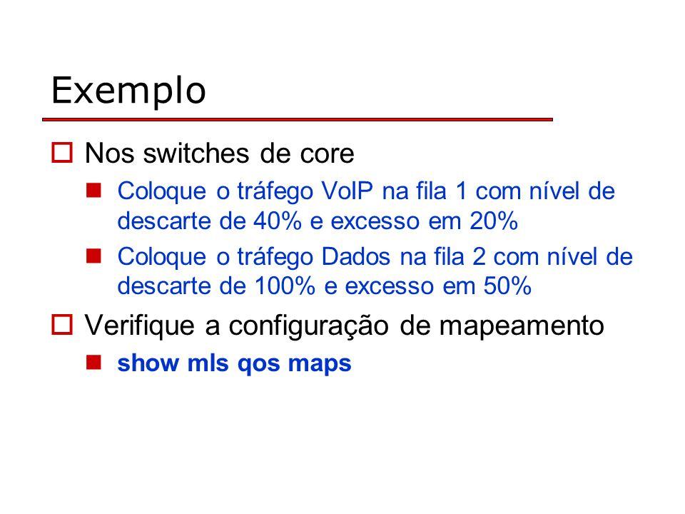 Exemplo Nos switches de core Verifique a configuração de mapeamento