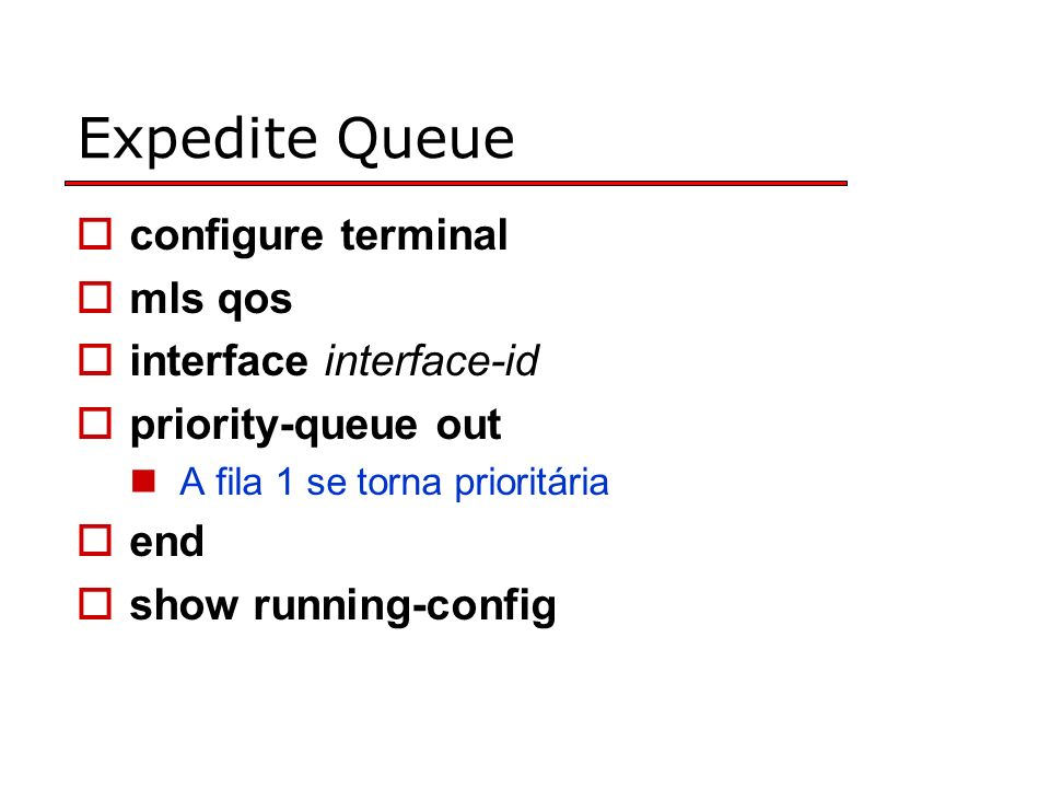 Expedite Queue configure terminal mls qos interface interface-id