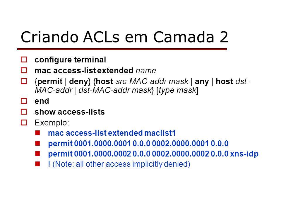 Criando ACLs em Camada 2 configure terminal